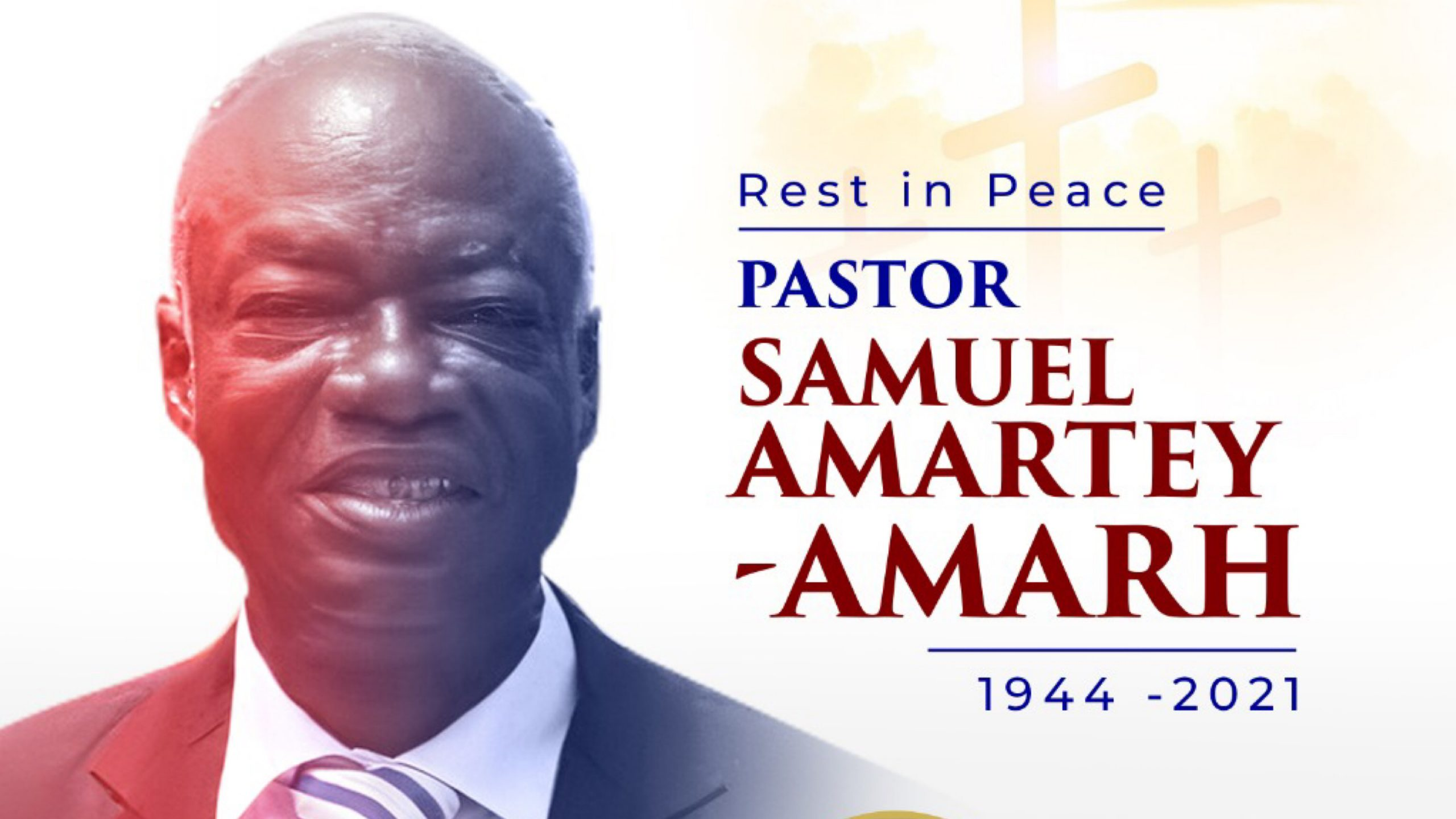 Pastor Samuel Amartey-Amarh: A Life Well Lived